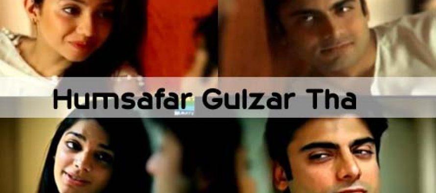 Humsafar Gulzar Tha