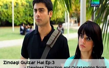 Zindagi Gulzar hai Episode 3 – Outstanding Script And Flawless Direction
