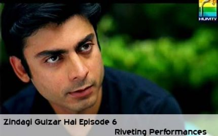 Zindagi Gulzar Hai Episode 6 – Riveting Performances