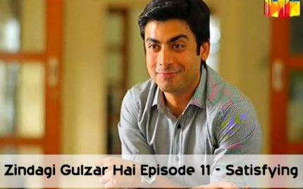 Zindagi Gulzar Hai Episode 11 – Satisfying!
