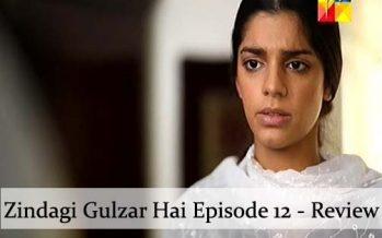 Zindagi Gulzar Hai Episode 12 – Interesting Developments