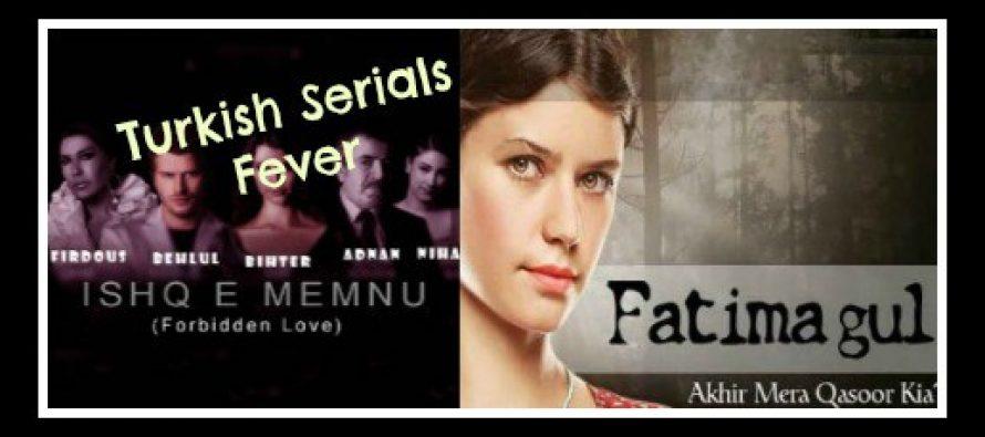Turkish Serials Fever