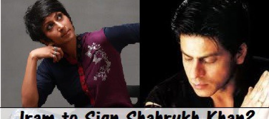 Iram Parveen Bilal To Cast Shahrukh Khan in her next Film?