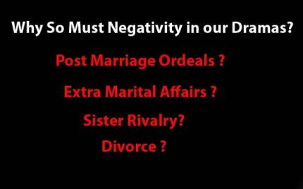 Negativity Much – In Our Dramas?
