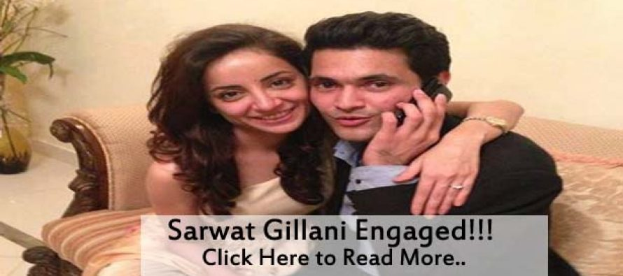 Actress Sarwat Gilani gets Engaged to Fahad Mirza!