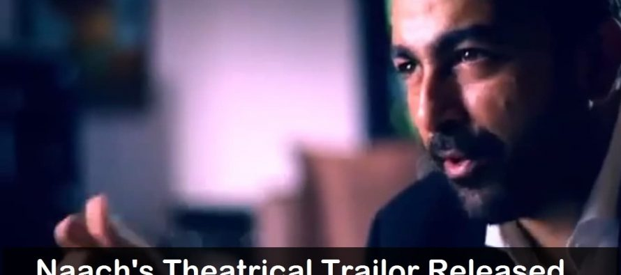 Theatrical Trailer of Movie 'Naach' Released
