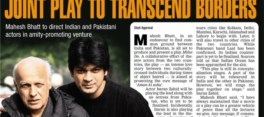 'Milne Do'-An Upcoming Play as a joint venture of India and Pakistan