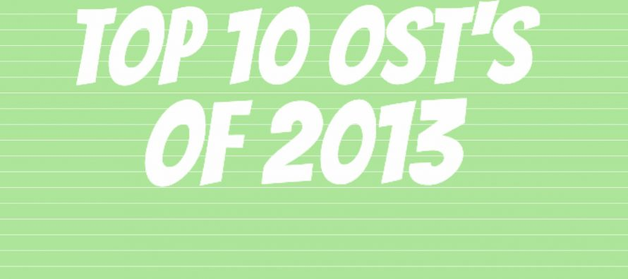 Top 10 Drama OST's of 2013