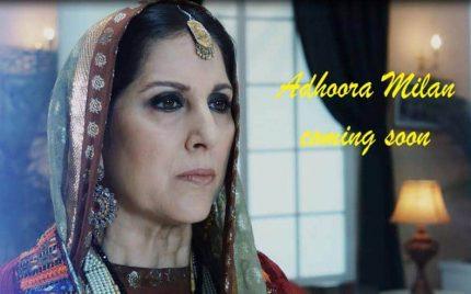 Adhoora Milan, new drama of A-Plus