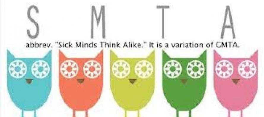 Sick Minds Think Alike