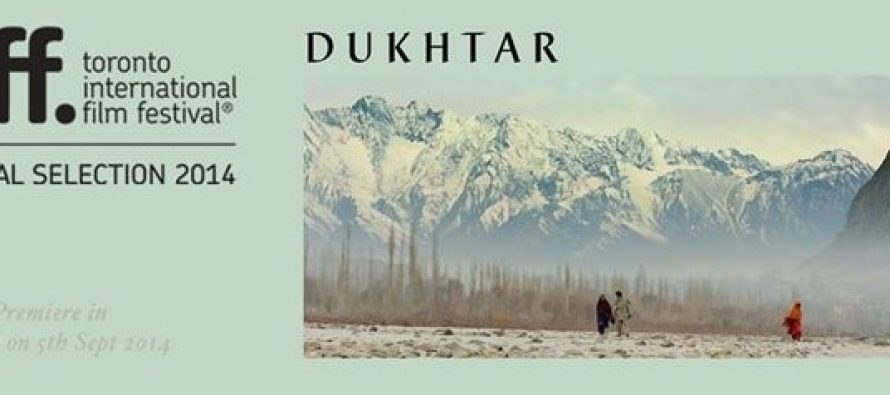 Dukhtar Will Be Premiered In Toronto International Film Festival