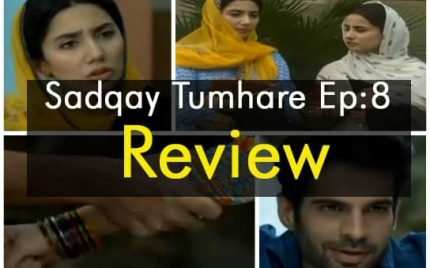 Sadqay Tumhare – Episode 8