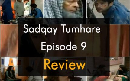 Sadqay Tumhare – Episode 9
