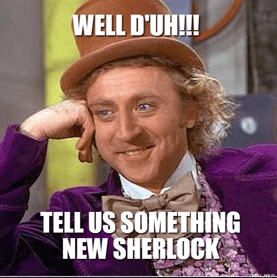 well-duh-tell-us-something-new-sherlock