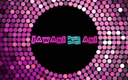 Jawwani Phir Nahin Aani (جوانی پھر نہیں آنی) first promo launching on 31st March