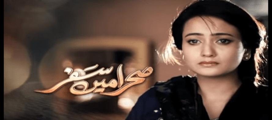 Sehra Main Safar – Episode 15 & 16!