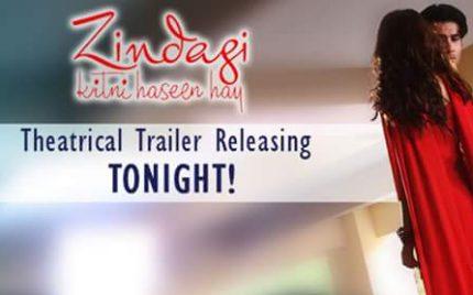 Zindagi Kitni Haseen Hai, Trailer is out