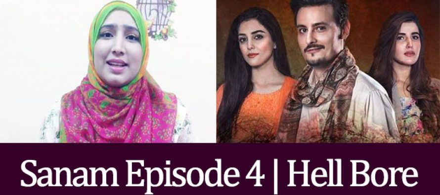 Sanam Episode 4 Video Review – Nothing Interesting Nothing New