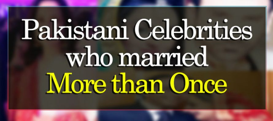 Pakistani Celebrities who married more than once