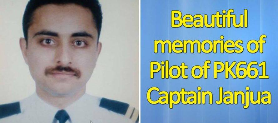 Beautiful Memories of Captain Janjua: Pilot of PK 661