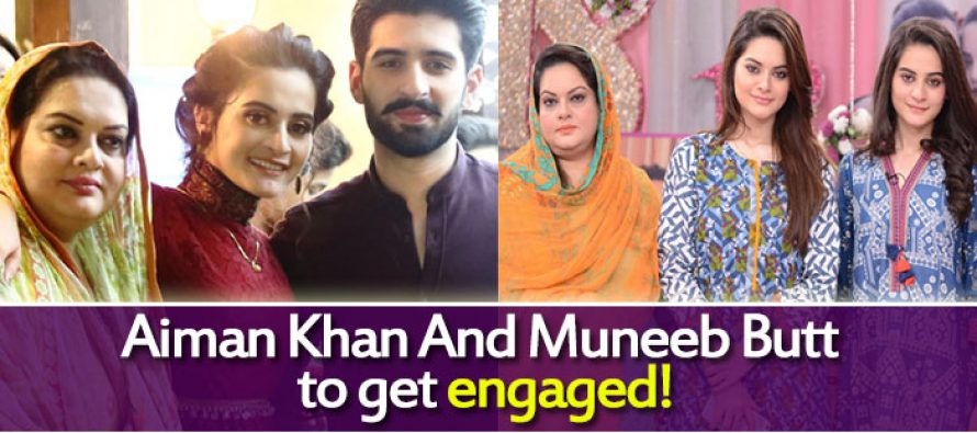 Aiman Khan And Muneeb Butt to get engaged!
