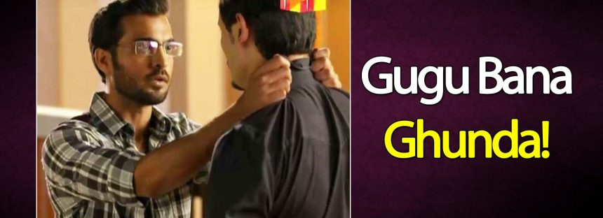 Sanam Episode 14 Review – Gugu Bana Ghunda!
