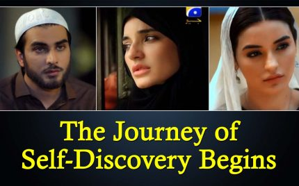 Khuda Aur Mohabbat Episode 09 Review – The Journey of Self-Discovery Begins!