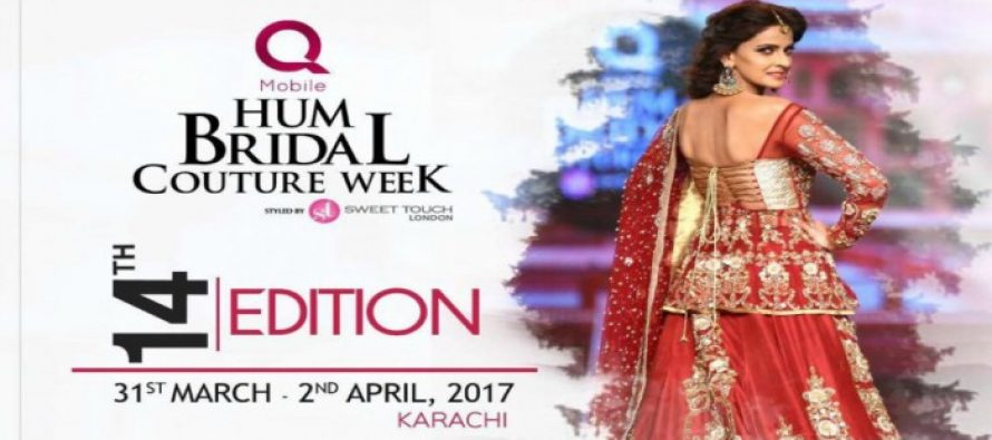 Hum Bridal Couture Week will start from 31st March
