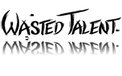 Talent Wasted!
