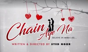 Chain Aye Na After Watching Trailer Of 'Chain Aye Na'!