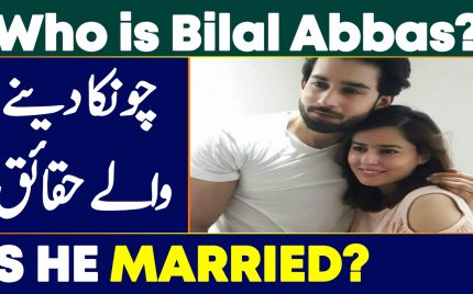 Bilal Abbas Khan – Biography, Education, Age, Dramas, Film