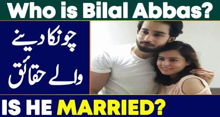 Bilal Abbas Khan – Biography, Education, Age, Dramas, Film