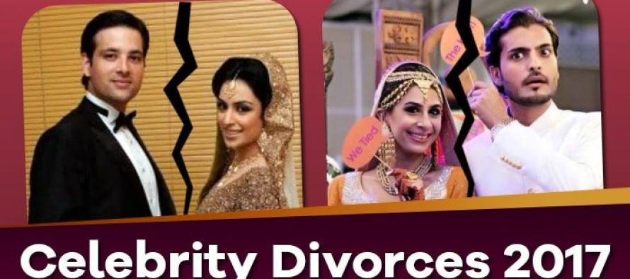 Pakistani Celebrity Divorces 2017