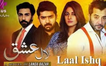 Laal Ishq Episodes 15,16&17 Review – Drama Of The Season