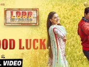 'Good Luck' From Load Wedding Released
