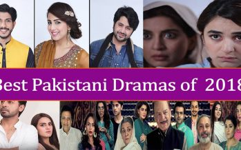 Best Pakistani Dramas of 2018 That Should Not Be Missed!