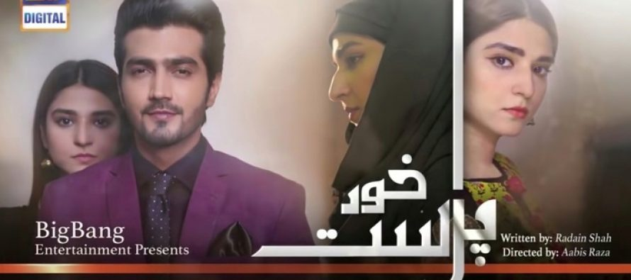 Khud Parast Episode 3 Story Review – Nicely Done