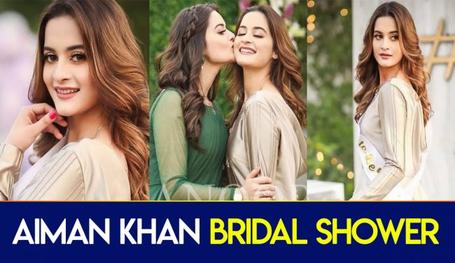 Aiman Khan's Official Bridal Shower