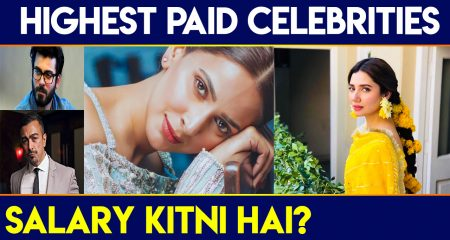 Highest Paid Pakistani Celebrities