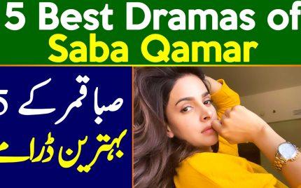 Top 5 Dramas of Saba Qamar