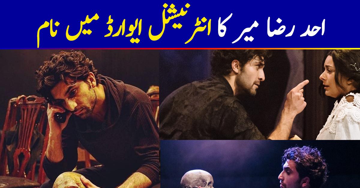 Ahad Raza Mir Gets A Nomination For An International Award
