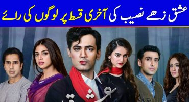 Public Reaction On Last Episode Of Ishq Zahe Naseeb