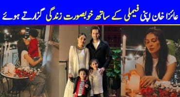 Ayeza Khan Is Living Her Best Life With Her Family
