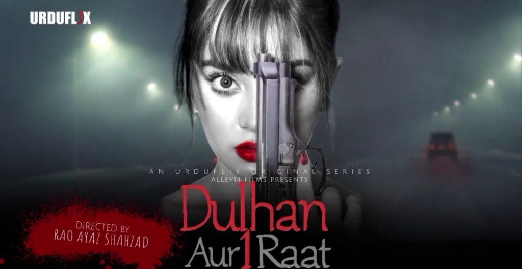 """Urduflix Original """"Dulhan Aur Aik Raat"""" Trailer Is Out Now"""