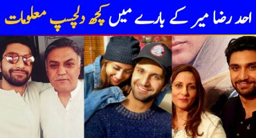 Everything You Need To Know About Ahad Raza Mir